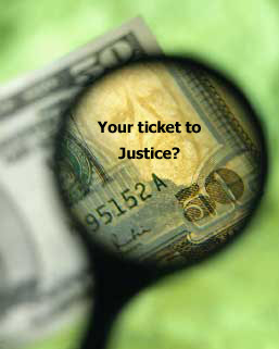 Efforts to raise money for State budgets may deny you access to justice.